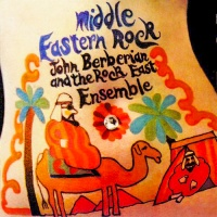 John Berberian & The Rock East Ensemble - Middle Eastern Rock (1969)