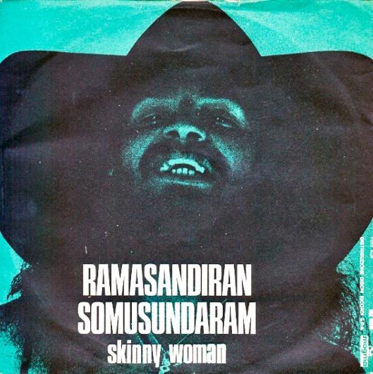Ramasandiran Somusundaram - Skinny Woman (1974)