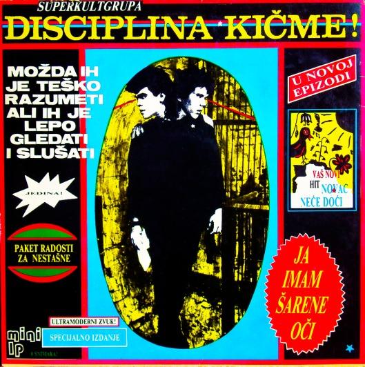 Disciplina Kičme - Ja Imam Šarene Oči (1985)
